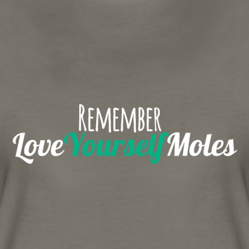 Love Yourself Moles - White - Women's Premium T-Shirt