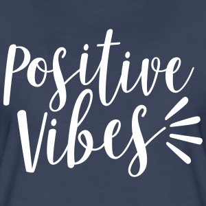Positive Vibes - Women's Premium T-Shirt