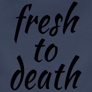Fresh to Death - Women's Premium T-Shirt