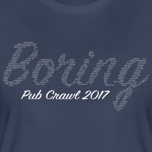Boring Pub Crawl White - Women's Premium T-Shirt