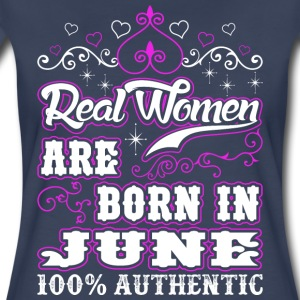 Real Women Are Born In June - Women's Premium T-Shirt
