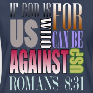 If God Is For Us Who Can Be Against Us?Bible Verse - Women's Premium T-Shirt