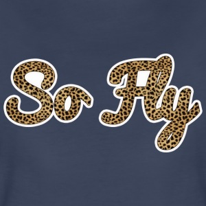 So Fly Cheetah - Women's Premium T-Shirt