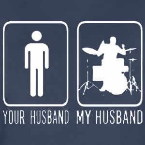 Drummer Your Husband My Husband - Women's Premium T-Shirt