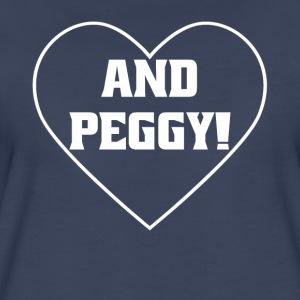 And Peggy! Shirt With Heart - Women's Premium T-Shirt
