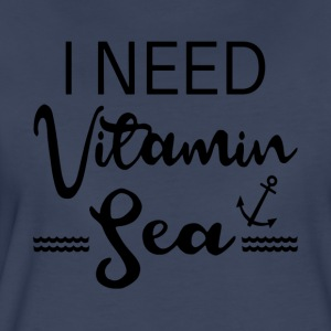 I Need Vitamin Sea - Women's Premium T-Shirt