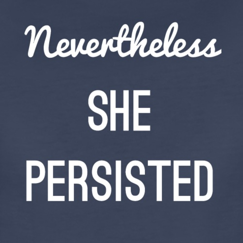 She Persisted - Women's Premium T-Shirt
