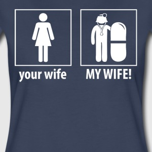 My Wife Is A Doctor - Women's Premium T-Shirt