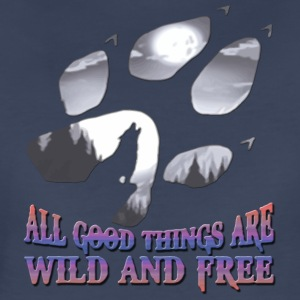 all good things are wild and free - Women's Premium T-Shirt