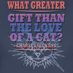 WHAT GREATER GIFT THAN THE LOVE OF A CAT - Women's Premium T-Shirt