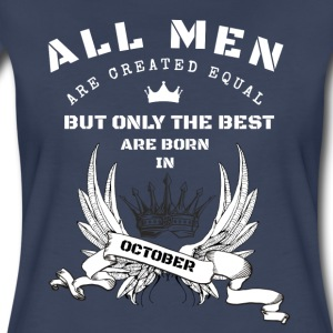 only the best are born in october - Women's Premium T-Shirt