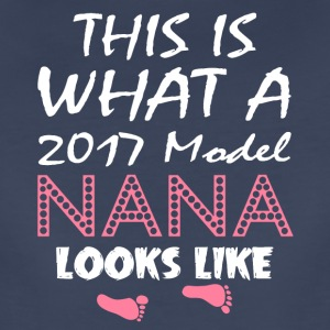 This Is What A 2017 Model Nana Looks Like T Shirt - Women's Premium T-Shirt