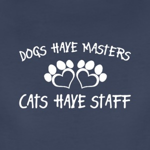 Dogs Have Masters Cats Have Staff - Women's Premium T-Shirt