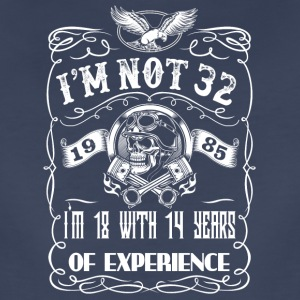 I'm not 32 1985 I'm 18 with 14 years of experience - Women's Premium T-Shirt