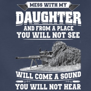 MESS WITH MY DAUGHTER - Women's Premium T-Shirt