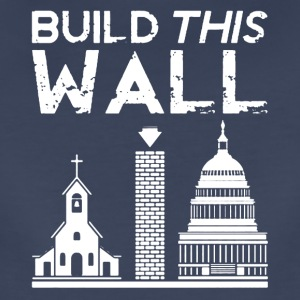 Build This Wall Shirt - Women's Premium T-Shirt