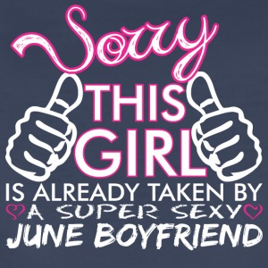 Sorry This Girl Is Already Taken June Boyfriend - Women's Premium T-Shirt