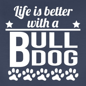 Life Is Better With A Bulldog - Women's Premium T-Shirt