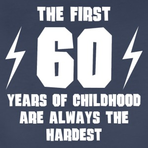 The First 60 Years Of Childhood - Women's Premium T-Shirt