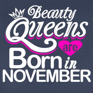 Beauty Queens Born in November - Women's Premium T-Shirt