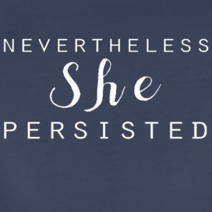 Nevertheless She Persisted 3 - Women's Premium T-Shirt