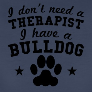 I Don't Need A Therapist I Have A Bulldog - Women's Premium T-Shirt