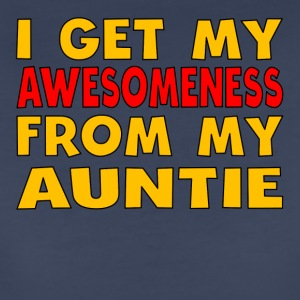 I Get My Awesomeness From My Auntie - Women's Premium T-Shirt