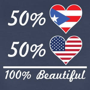 50% Puerto Rican 50% American 100% Beautiful - Women's Premium T-Shirt