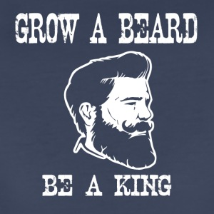 grow a beard be a king - Women's Premium T-Shirt