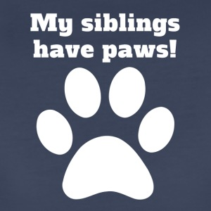 My Siblings Have Paws - Women's Premium T-Shirt