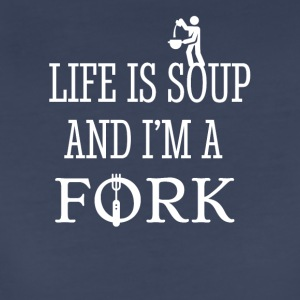 Life is soup and I am a fork - Women's Premium T-Shirt