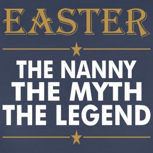 easter the Nanny the myth the legend - Women's Premium T-Shirt