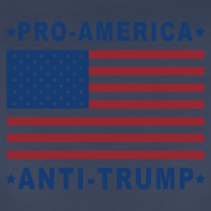 PRO-AMERICA ANTI-TRUMP - Women's Premium T-Shirt
