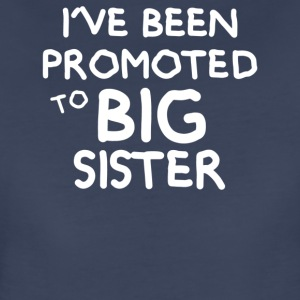 Kids Promoted To Big Sister - Women's Premium T-Shirt