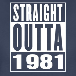 Straight Outa 1981 - Women's Premium T-Shirt