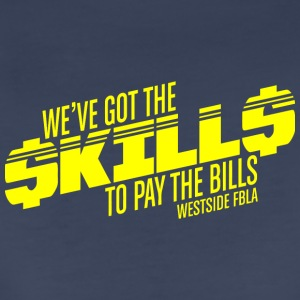 WE VE GOT THE SKILLS TO PAY THE BILLS WESTSIE FBLA - Women's Premium T-Shirt