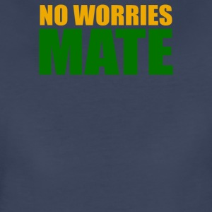 No Worries Mate - Women's Premium T-Shirt