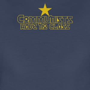 Communists Have No Class Funny Political - Women's Premium T-Shirt