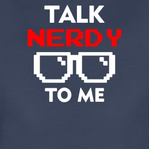 Talk Nerdy To Me - Women's Premium T-Shirt
