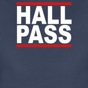 HALL PASS - Women's Premium T-Shirt