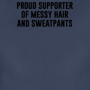 Proud supporter of messy hair and sweatpants - Women's Premium T-Shirt