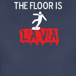THE FLOOR IS LAVA - Women's Premium T-Shirt