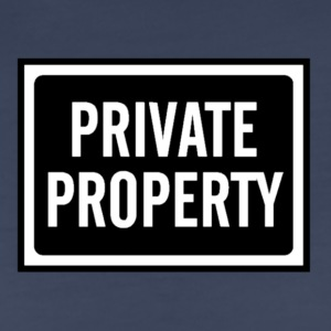 BLACK AND WHITE PRIVATE PROPERTY SIGN - Women's Premium T-Shirt