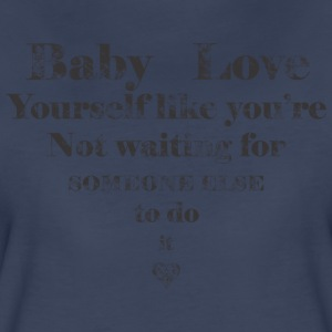 Love yourself - Women's Premium T-Shirt