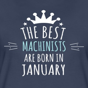 Best MACHINISTS are born in january - Women's Premium T-Shirt