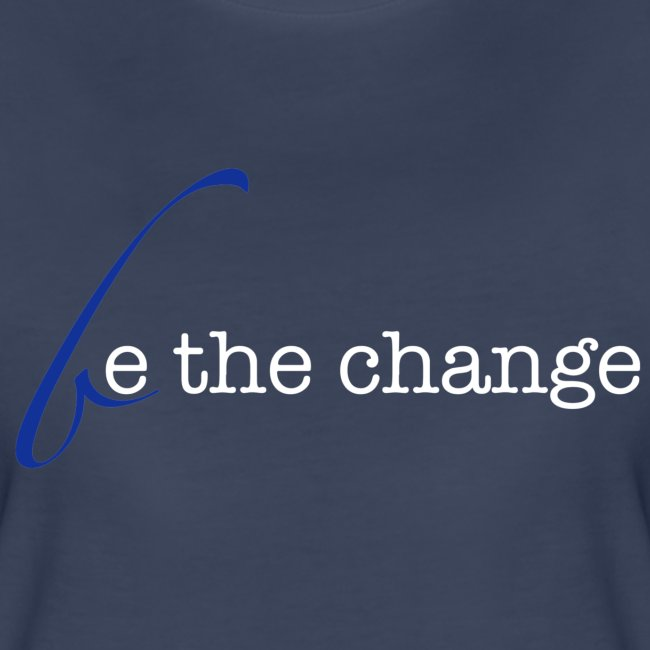 Be The Change Blue