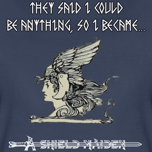 I Became a Shield Maiden - Women's Premium T-Shirt