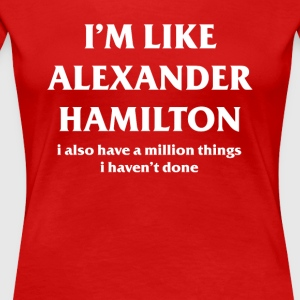 I also have a million things I haven`t done tshirt - Women's Premium T-Shirt