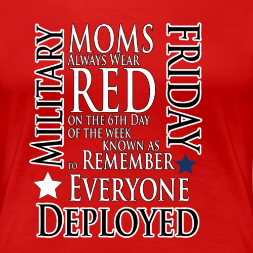 Red Friday Shirt- Moms Wear RED on the 6th Day - Women's Premium T-Shirt