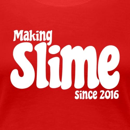 Making Slime Since 2016 - Women's Premium T-Shirt